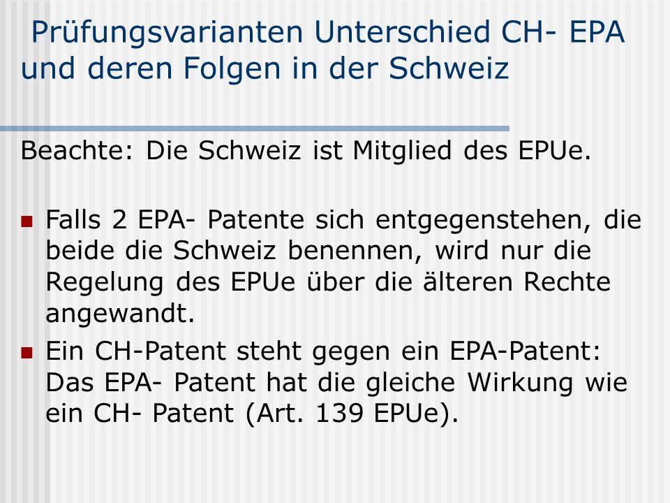 Prüfungsvarianten Unterschied CH- EPA und deren Folgen in der Schweiz