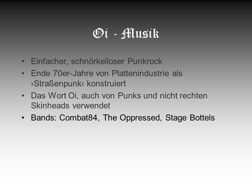 Oi - Musik Einfacher, schnörkelloser Punkrock