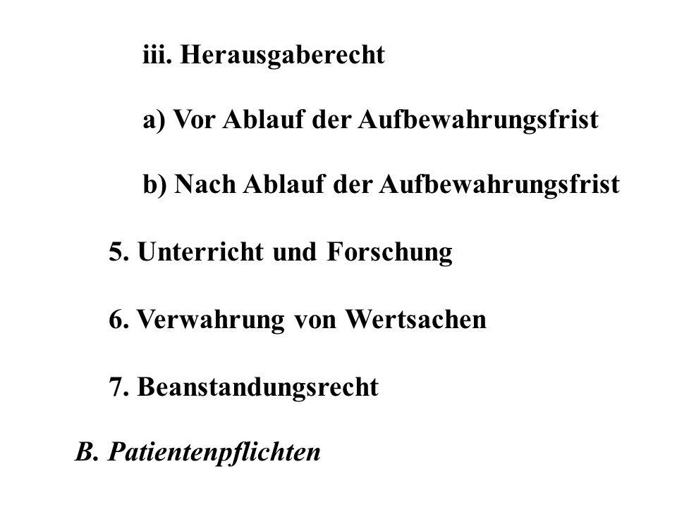 iii. Herausgaberechta) Vor Ablauf der Aufbewahrungsfrist. b) Nach Ablauf der Aufbewahrungsfrist. 5. Unterricht und Forschung.