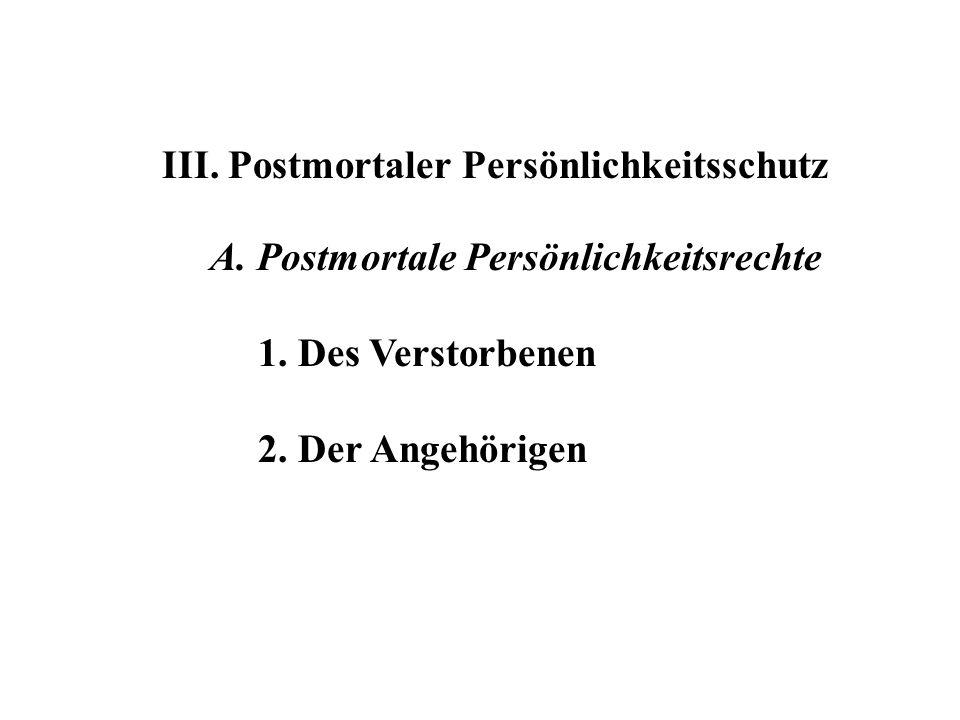 III. Postmortaler Persönlichkeitsschutz