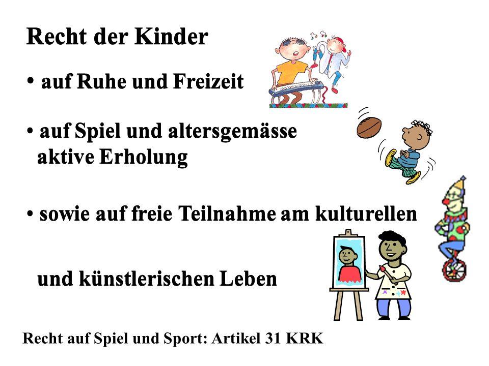 Recht der Kinder Recht der Kinder auf Ruhe und Freizeit