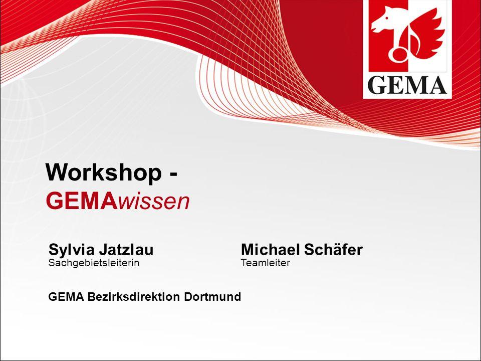 Workshop - GEMAwissen Sylvia Jatzlau Michael Schäfer