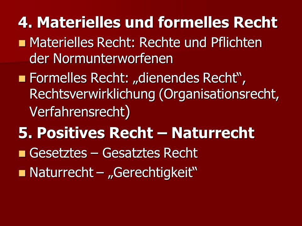 4. Materielles und formelles Recht