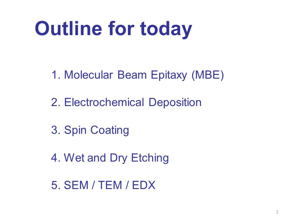 Outline for today Molecular Beam Epitaxy (MBE)