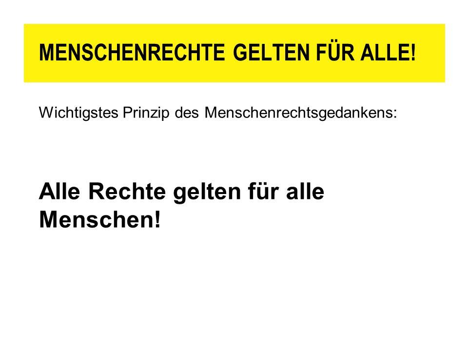 MENSCHENRECHTE GELTEN FÜR ALLE!