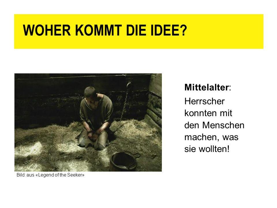 WOHER KOMMT DIE IDEE Mittelalter: