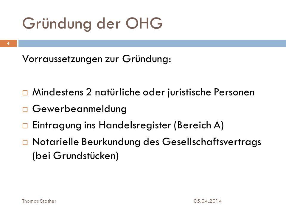 Gründung der OHG Vorraussetzungen zur Gründung:
