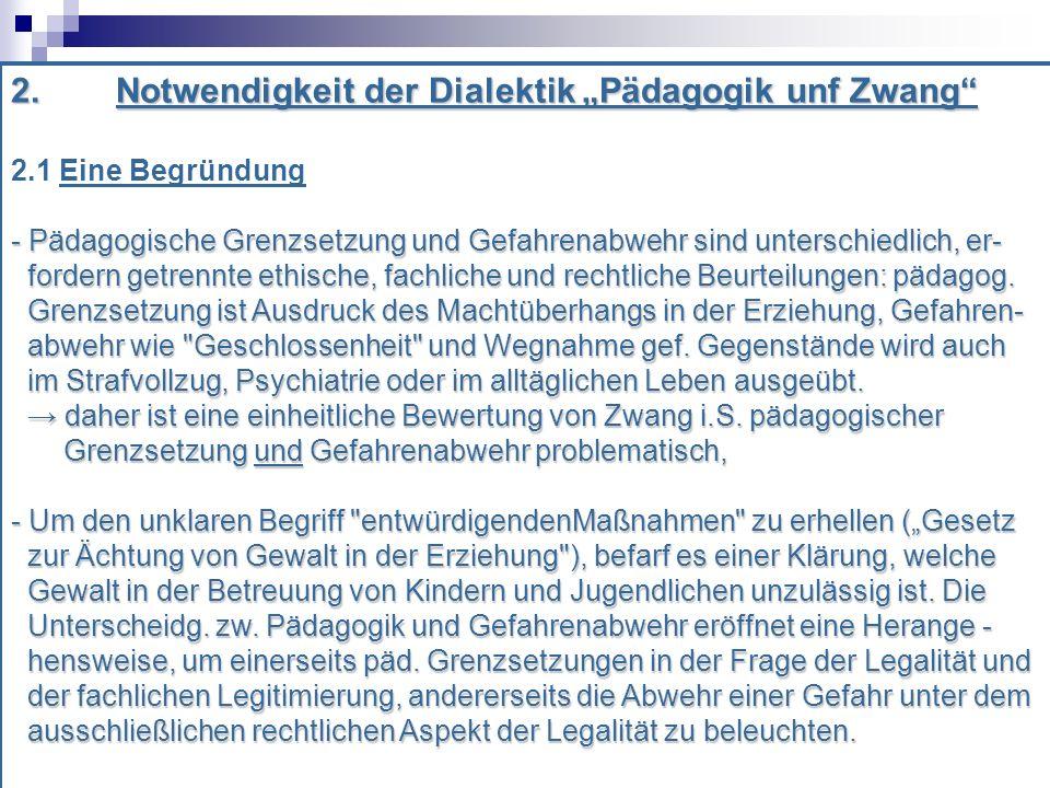 "2. Notwendigkeit der Dialektik ""Pädagogik unf Zwang"