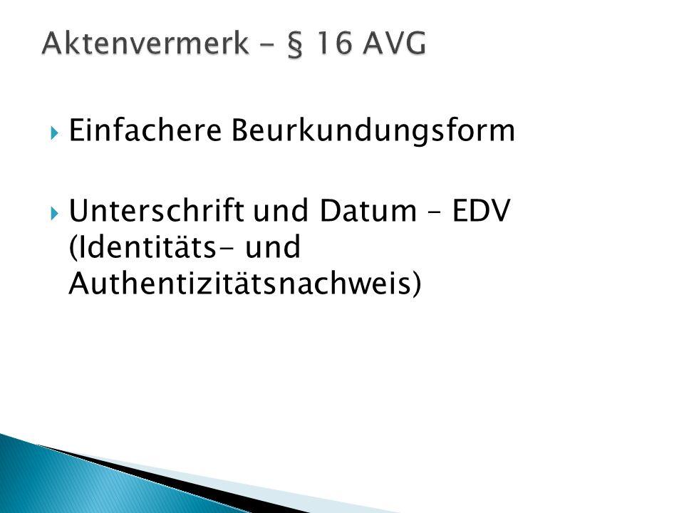 Aktenvermerk - § 16 AVG Einfachere Beurkundungsform.