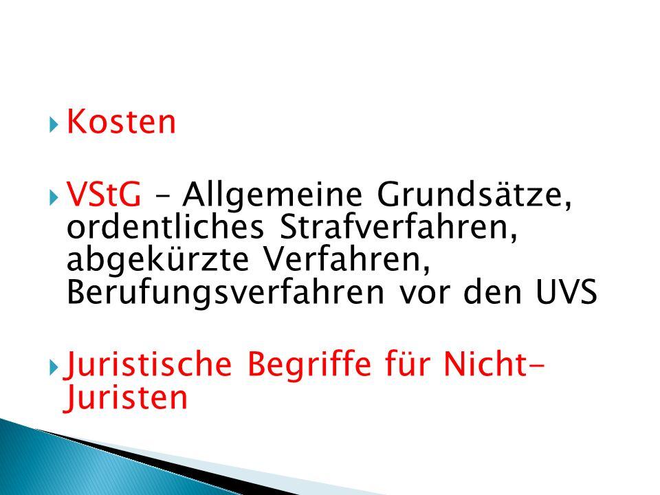 Kosten VStG – Allgemeine Grundsätze, ordentliches Strafverfahren, abgekürzte Verfahren, Berufungsverfahren vor den UVS.