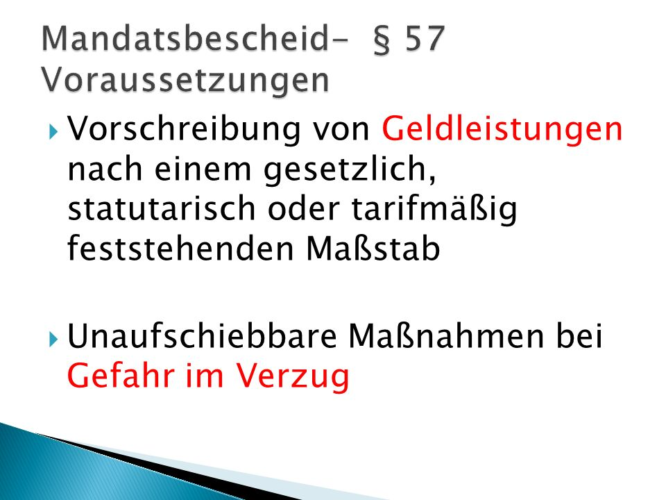 Mandatsbescheid- § 57 Voraussetzungen