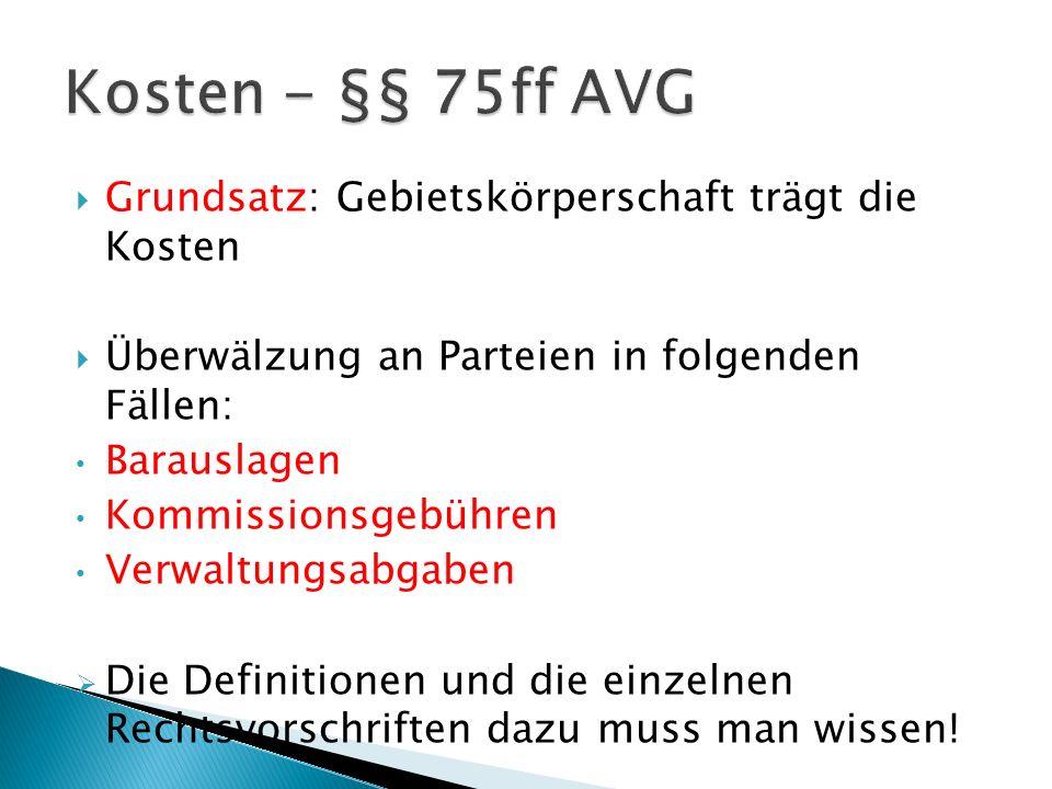Kosten - §§ 75ff AVG Grundsatz: Gebietskörperschaft trägt die Kosten