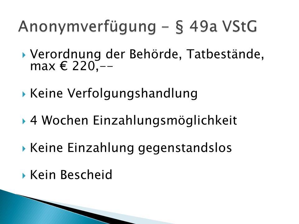 Anonymverfügung - § 49a VStG