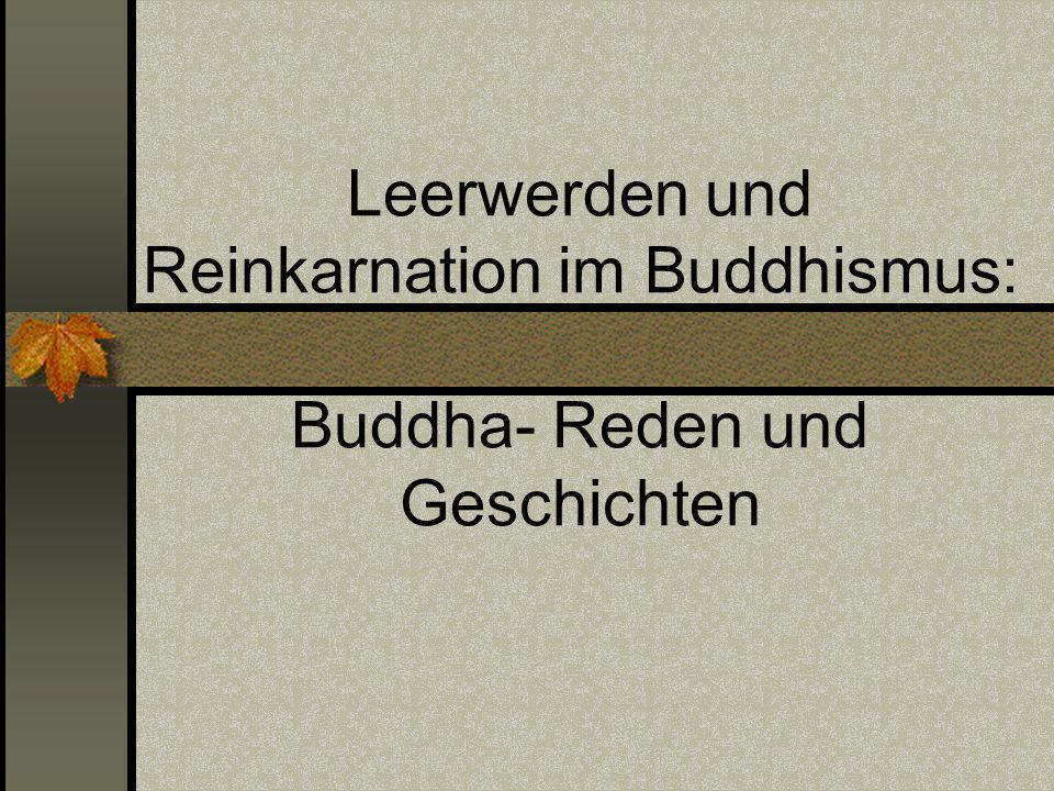 Leerwerden und Reinkarnation im Buddhismus: Buddha- Reden und Geschichten