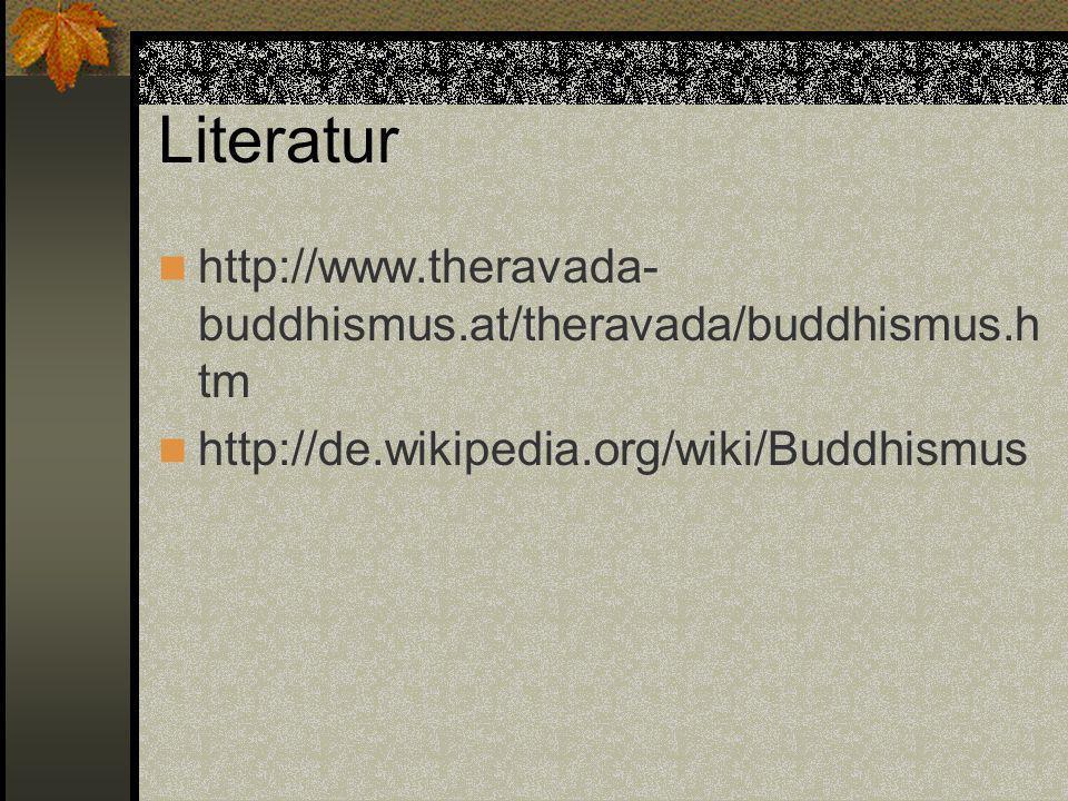 Literatur http://www.theravada-buddhismus.at/theravada/buddhismus.htm