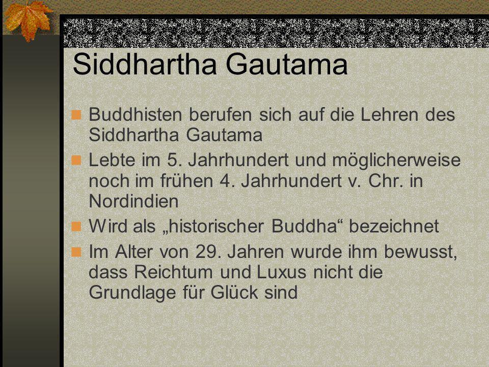 Siddhartha Gautama Buddhisten berufen sich auf die Lehren des Siddhartha Gautama.