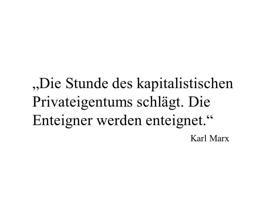 """""""Die Stunde des kapitalistischen Privateigentums schlägt"""