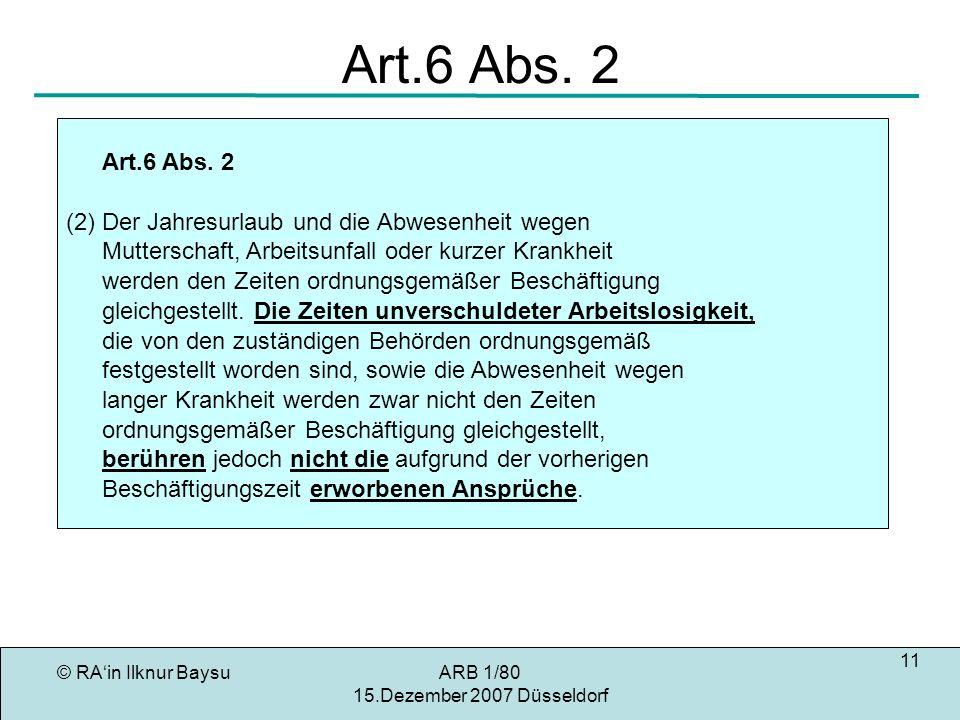 Art.6 Abs. 2 Art.6 Abs. 2. (2) Der Jahresurlaub und die Abwesenheit wegen. Mutterschaft, Arbeitsunfall oder kurzer Krankheit.