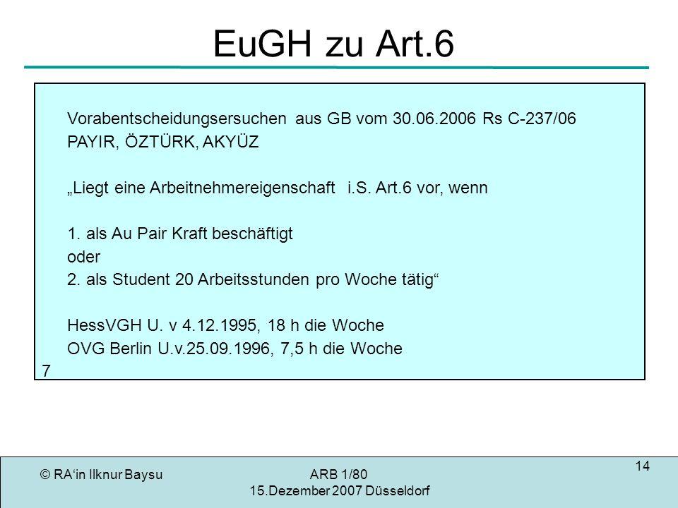 EuGH zu Art.6 Vorabentscheidungsersuchen aus GB vom 30.06.2006 Rs C-237/06. PAYIR, ÖZTÜRK, AKYÜZ.