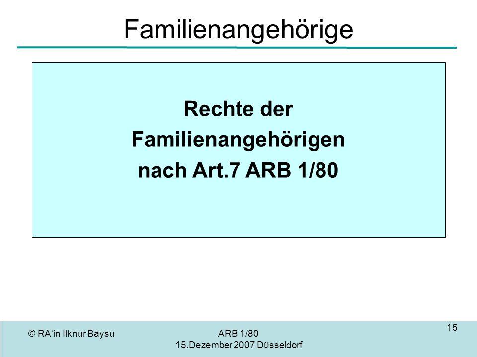 Familienangehörige Rechte der Familienangehörigen nach Art.7 ARB 1/80