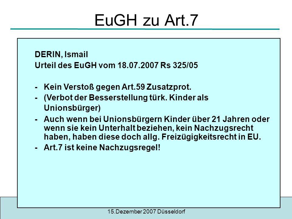 EuGH zu Art.7 DERIN, Ismail Urteil des EuGH vom 18.07.2007 Rs 325/05