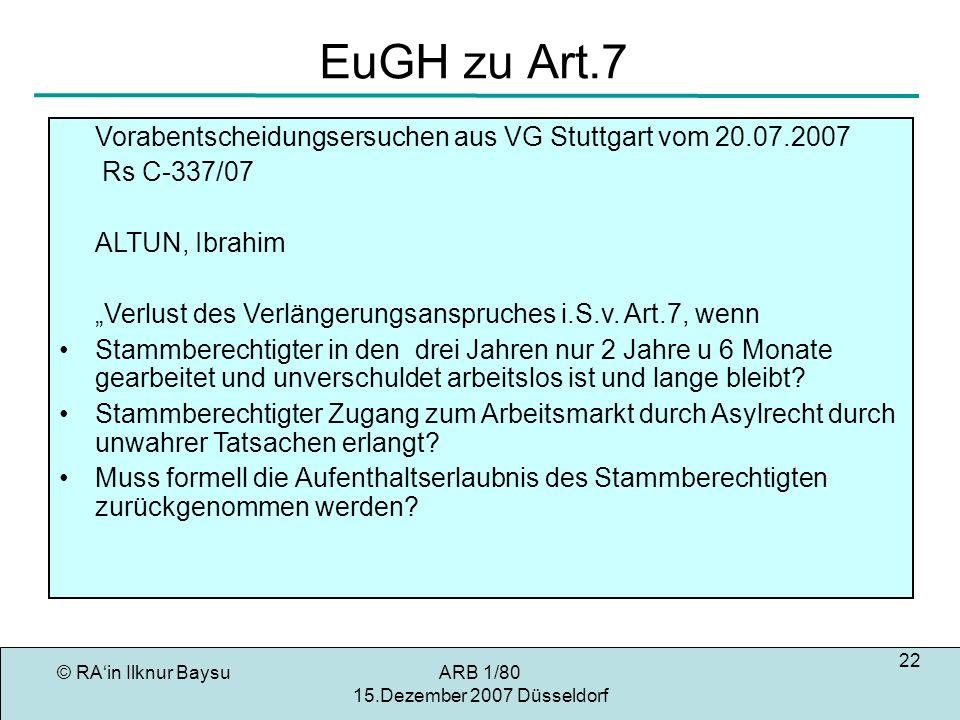 EuGH zu Art.7 Vorabentscheidungsersuchen aus VG Stuttgart vom 20.07.2007. Rs C-337/07. ALTUN, Ibrahim.