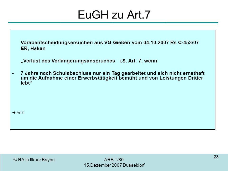 EuGH zu Art.7 Vorabentscheidungsersuchen aus VG Gießen vom 04.10.2007 Rs C-453/07. ER, Hakan.