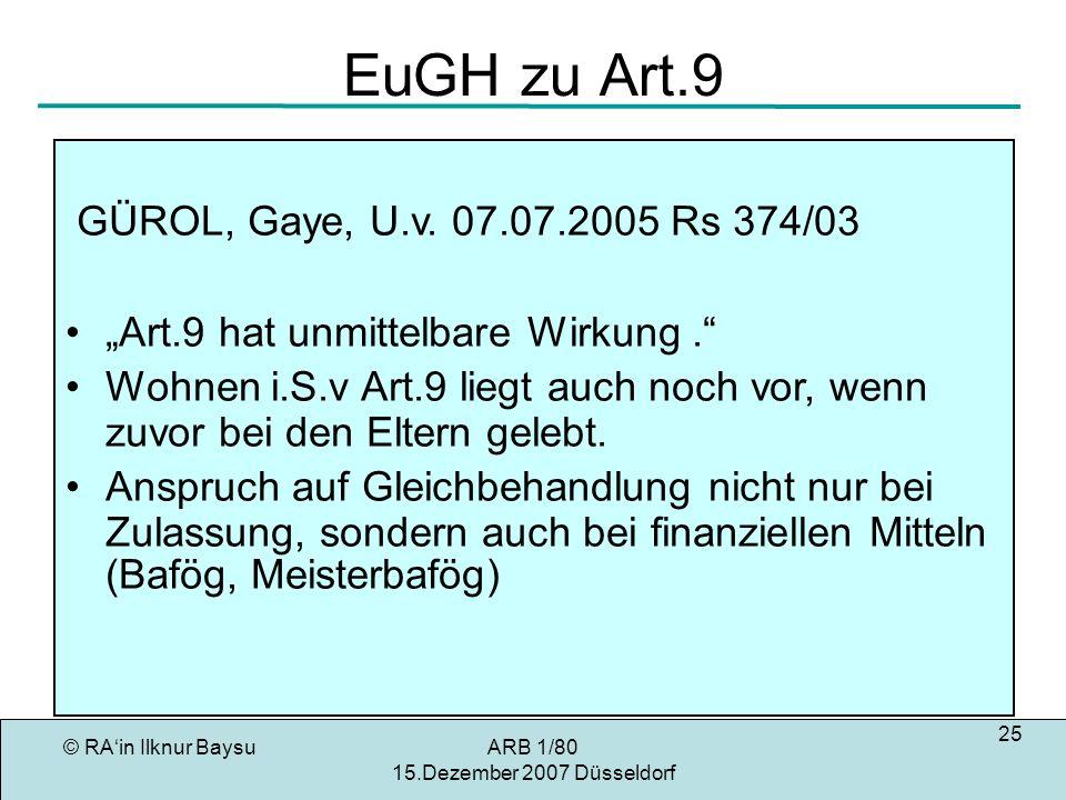 EuGH zu Art.9 GÜROL, Gaye, U.v. 07.07.2005 Rs 374/03