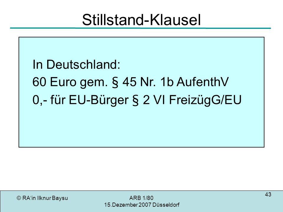 Stillstand-Klausel In Deutschland: 60 Euro gem. § 45 Nr. 1b AufenthV