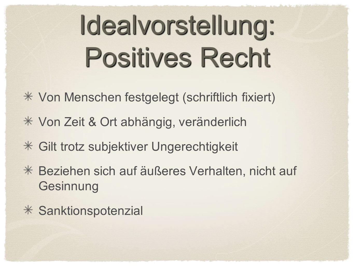 Idealvorstellung: Positives Recht