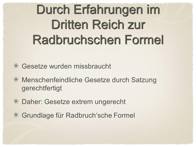 Durch Erfahrungen im Dritten Reich zur Radbruchschen Formel