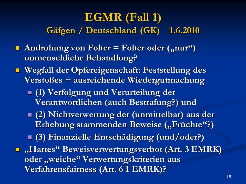 EGMR (Fall 1) Gäfgen / Deutschland (GK) 1.6.2010