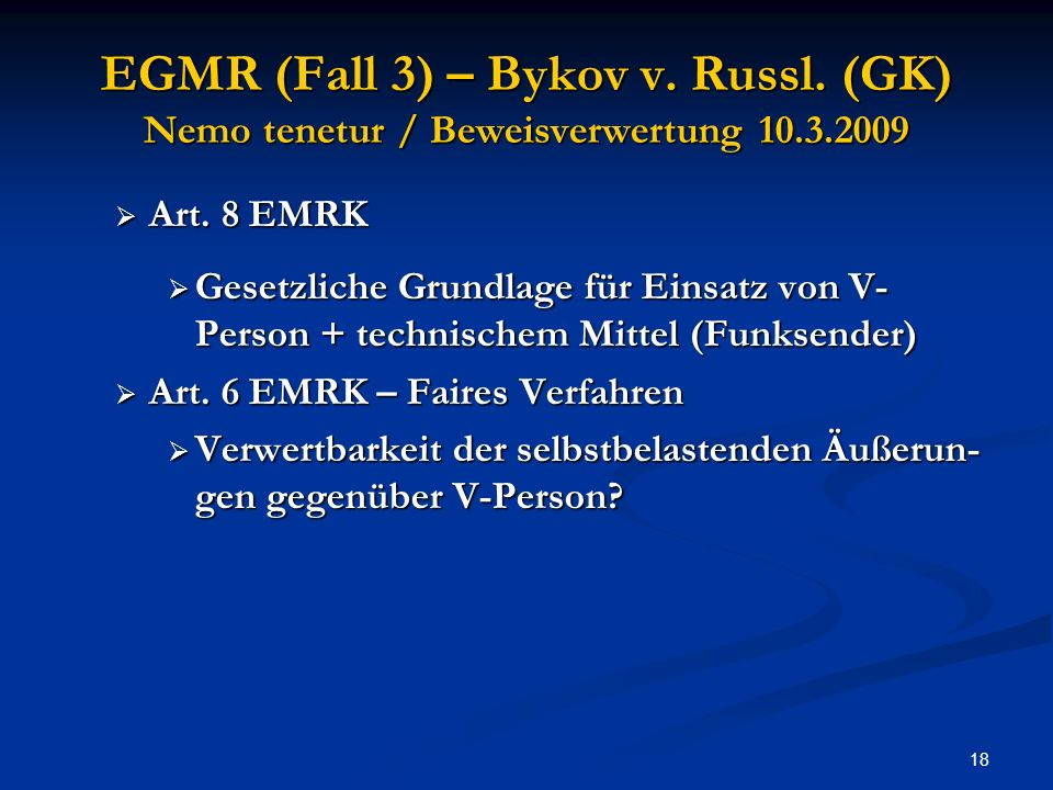 EGMR (Fall 3) – Bykov v. Russl. (GK) Nemo tenetur / Beweisverwertung 10.3.2009