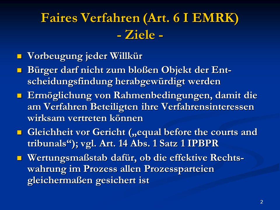 Faires Verfahren (Art. 6 I EMRK) - Ziele -
