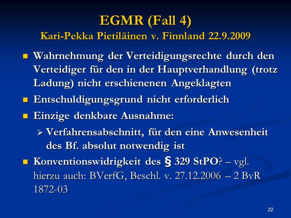EGMR (Fall 4) Kari-Pekka Pietiläinen v. Finnland 22.9.2009