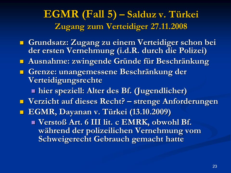 EGMR (Fall 5) – Salduz v. Türkei Zugang zum Verteidiger 27.11.2008