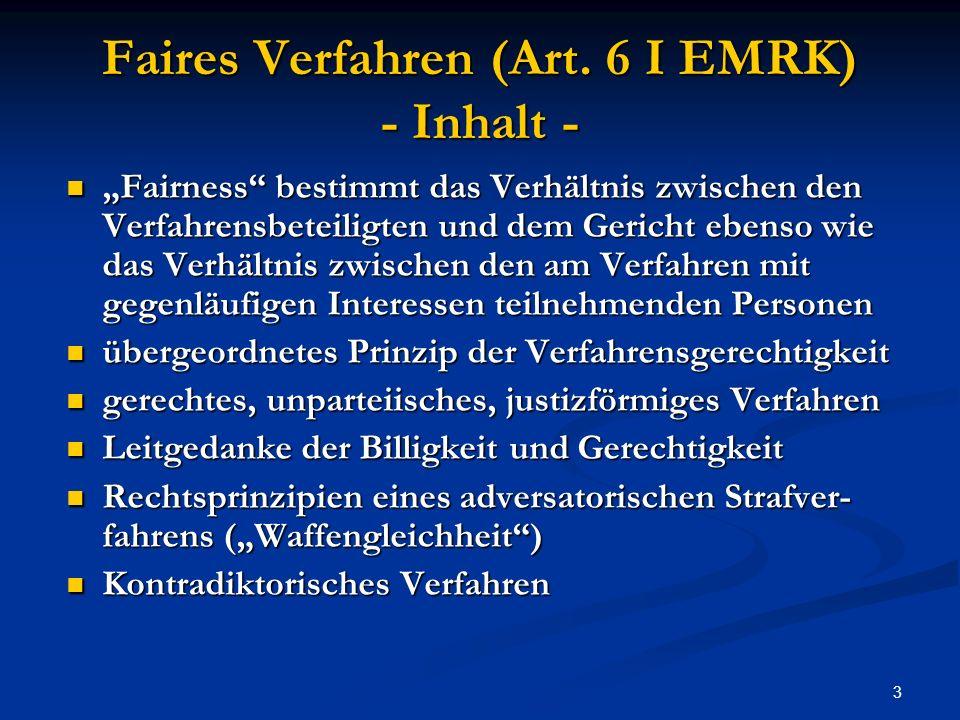 Faires Verfahren (Art. 6 I EMRK) - Inhalt -