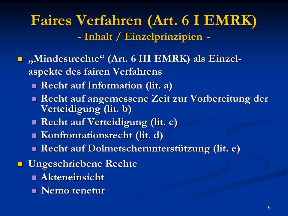 Faires Verfahren (Art. 6 I EMRK) - Inhalt / Einzelprinzipien -