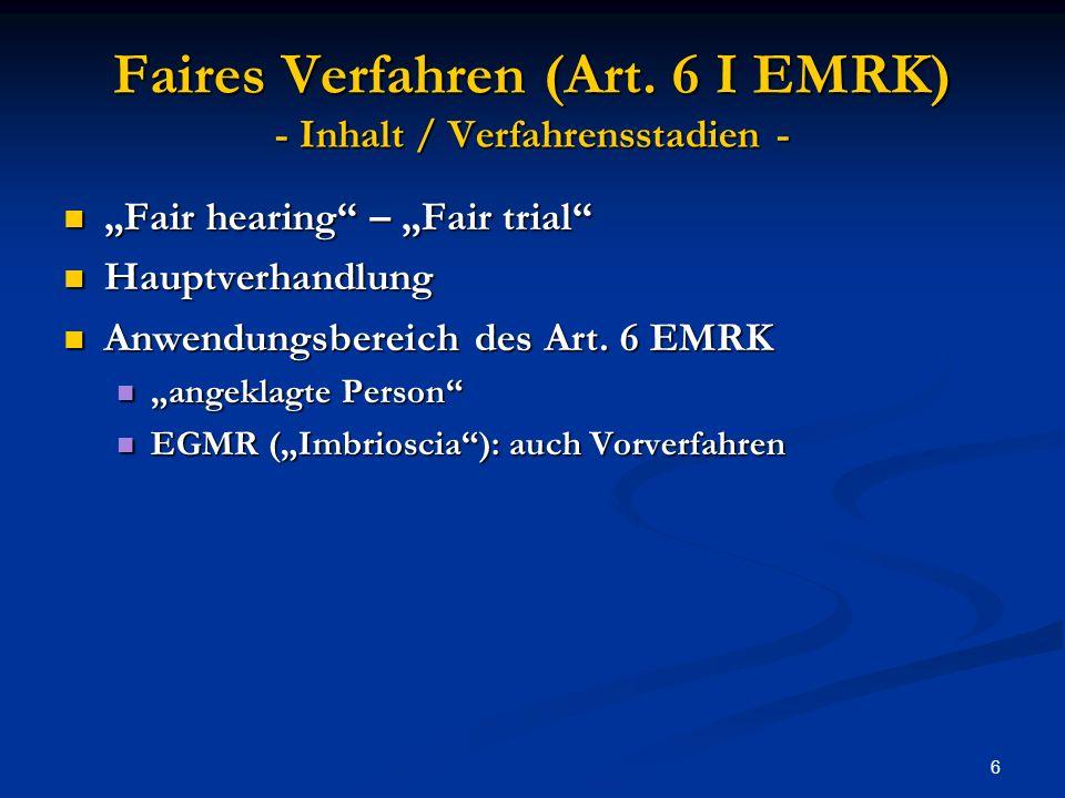 Faires Verfahren (Art. 6 I EMRK) - Inhalt / Verfahrensstadien -