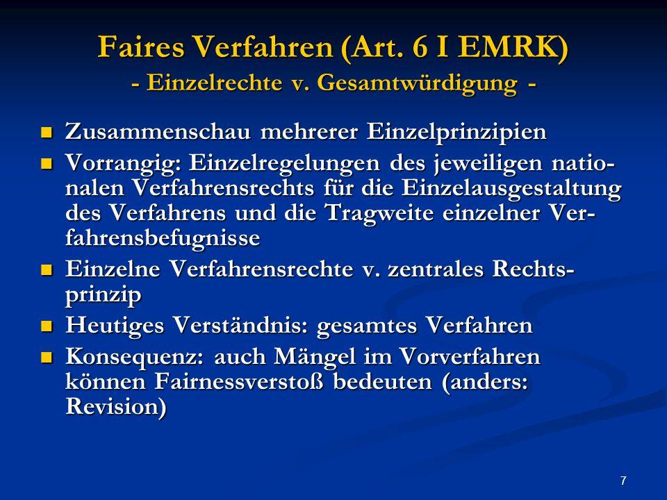 Faires Verfahren (Art. 6 I EMRK) - Einzelrechte v. Gesamtwürdigung -