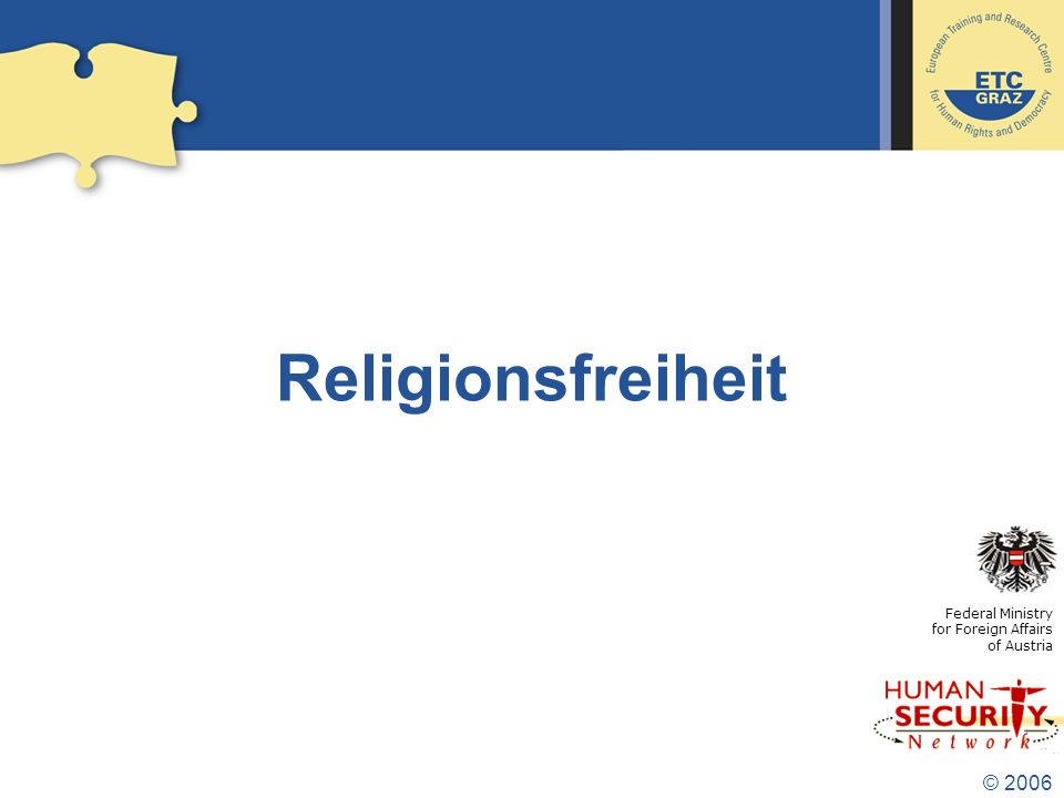 Religionsfreiheit Federal Ministry for Foreign Affairs of Austria © 2006