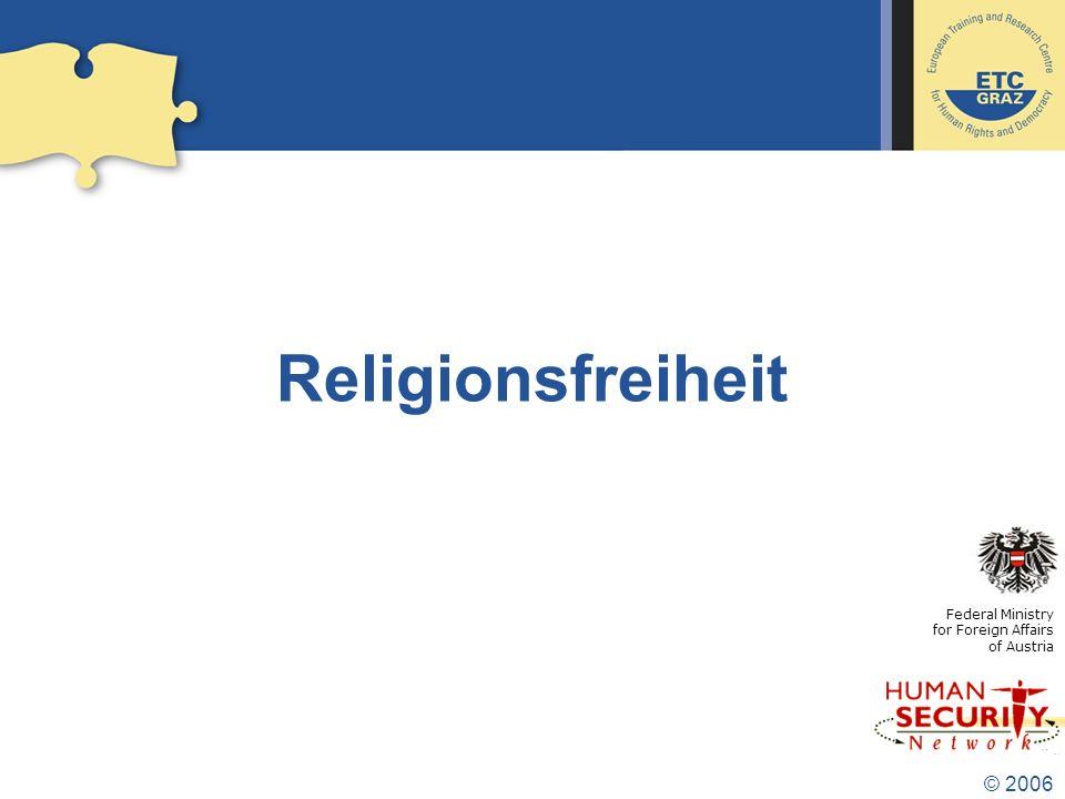 Religionsfreiheit Federal Ministry for Foreign Affairs of Austria © 2006