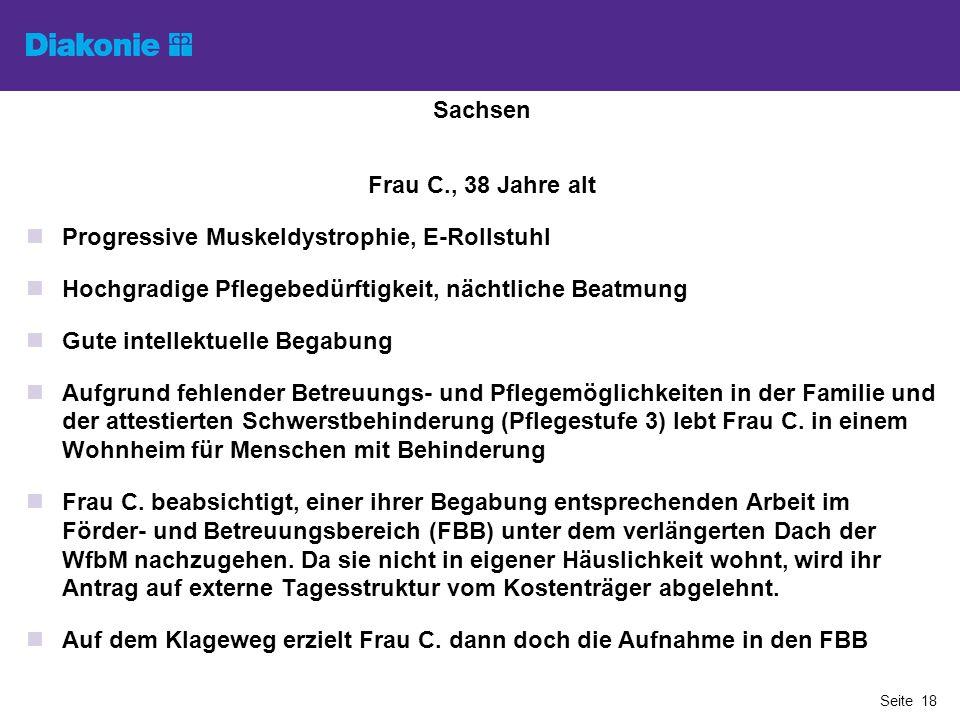 Sachsen Frau C., 38 Jahre alt. Progressive Muskeldystrophie, E-Rollstuhl. Hochgradige Pflegebedürftigkeit, nächtliche Beatmung.