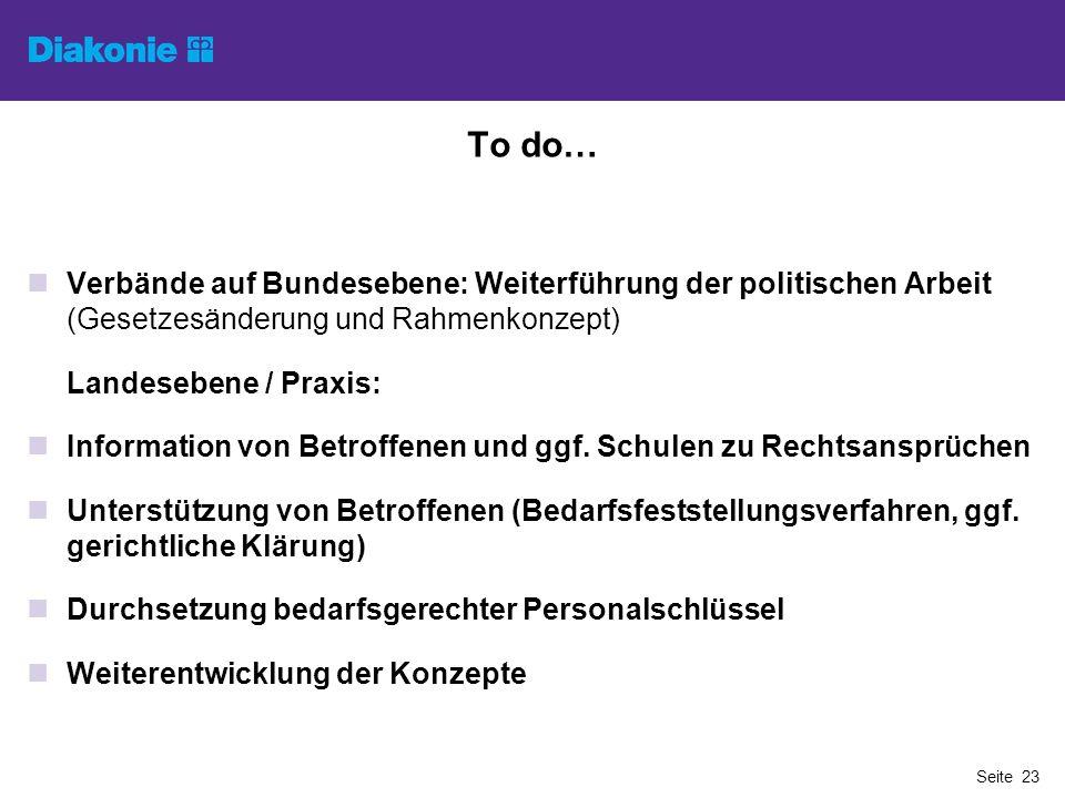 To do… Verbände auf Bundesebene: Weiterführung der politischen Arbeit (Gesetzesänderung und Rahmenkonzept)