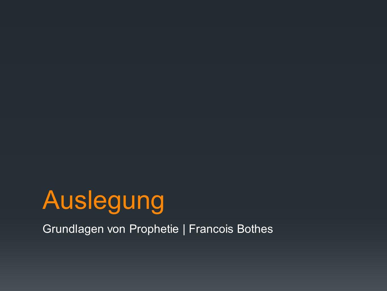 Auslegung Grundlagen von Prophetie | Francois Bothes