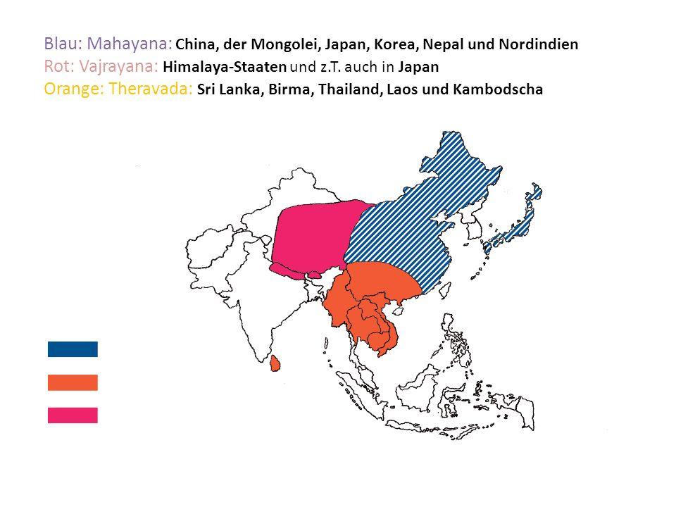 Blau: Mahayana: China, der Mongolei, Japan, Korea, Nepal und Nordindien Rot: Vajrayana: Himalaya-Staaten und z.T.