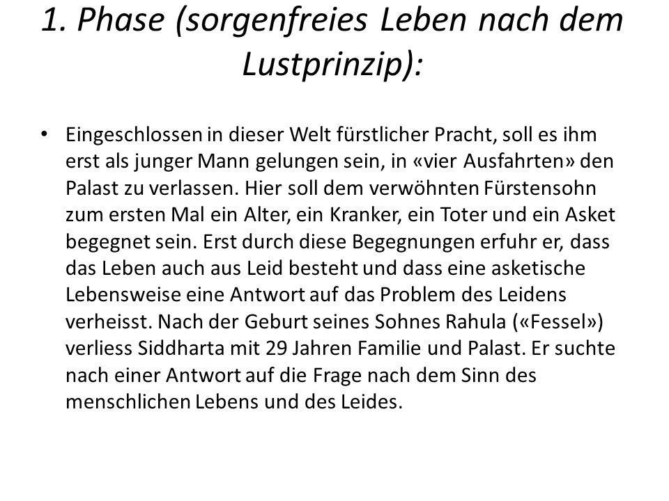 1. Phase (sorgenfreies Leben nach dem Lustprinzip):