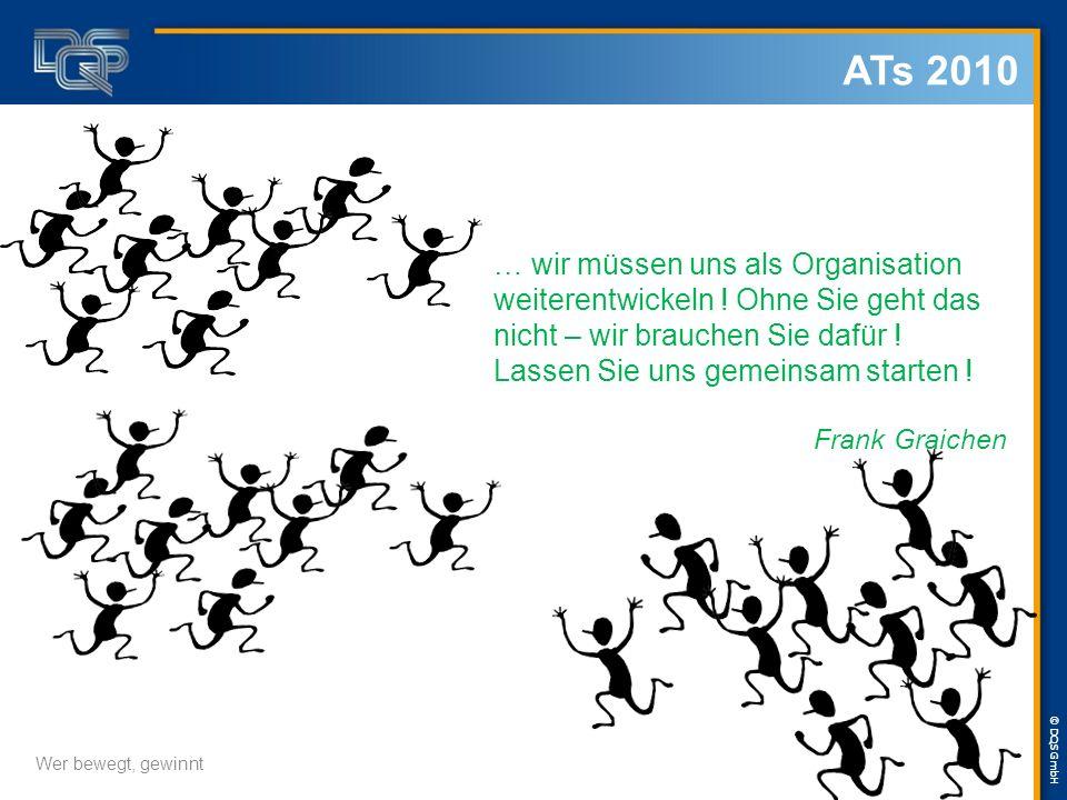ATs 2010 … wir müssen uns als Organisation weiterentwickeln ! Ohne Sie geht das nicht – wir brauchen Sie dafür !