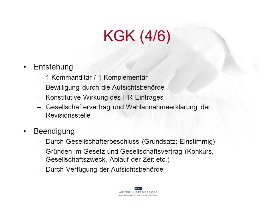 KGK (4/6) Entstehung Beendigung 1 Kommanditär / 1 Komplementär
