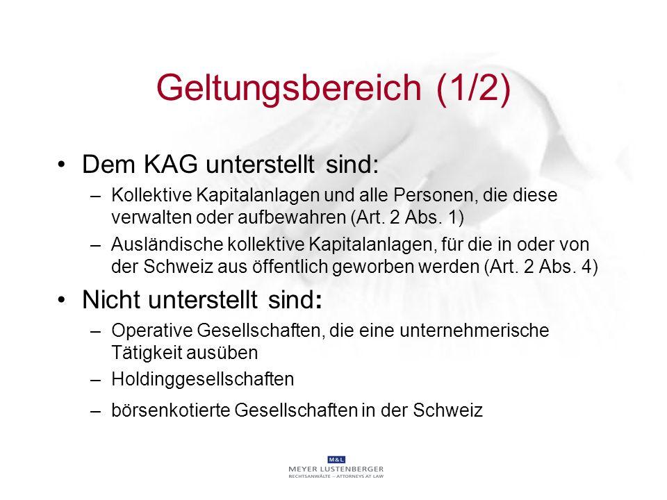 Geltungsbereich (1/2) Dem KAG unterstellt sind: